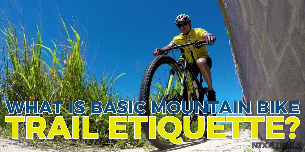 What is Basic Mountain Bike Trail Etiquette?