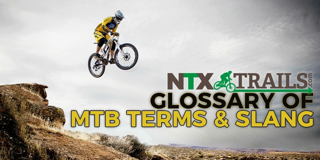 Glossary Of Mtb Terms And Slang Ntx Trails