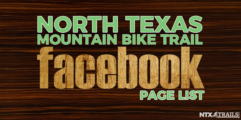 North Texas Mountain Bike Trail Facebook Page List