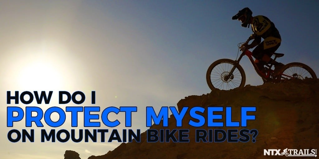 How Do I Protect Myself on Mountain Bike Rides?