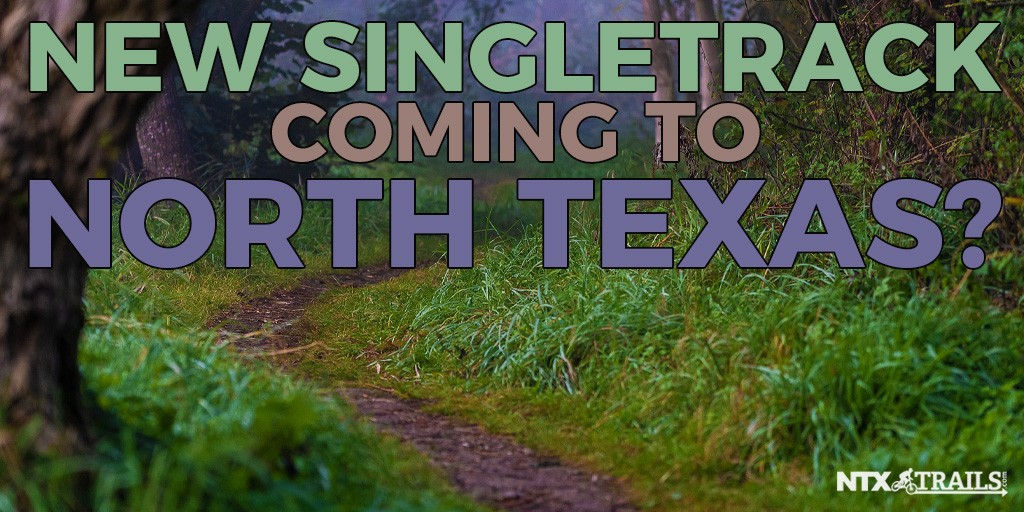 New Singletrack Coming to North Texas?